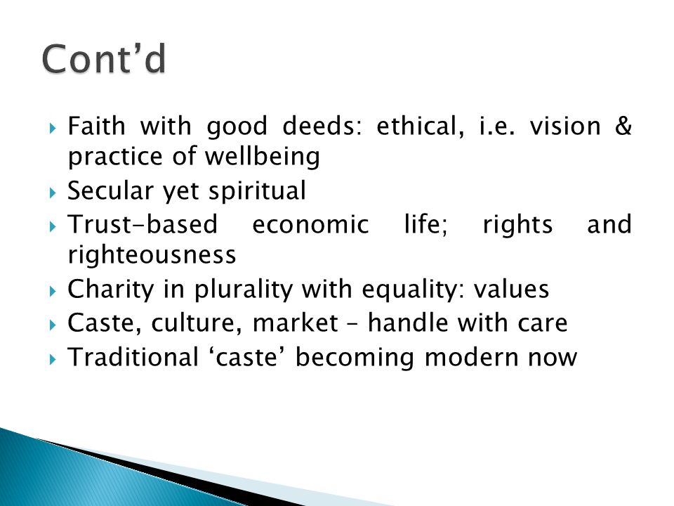  Faith with good deeds: ethical, i.e. vision & practice of wellbeing  Secular yet spiritual  Trust-based economic life; rights and righteousness 