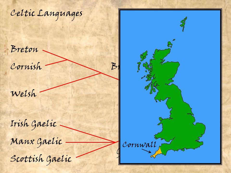 Cornish Welsh Breton Irish Gaelic Manx Gaelic Scottish Gaelic Celtic Languages Brythonic Goidelic Insular Celtic Cornwall
