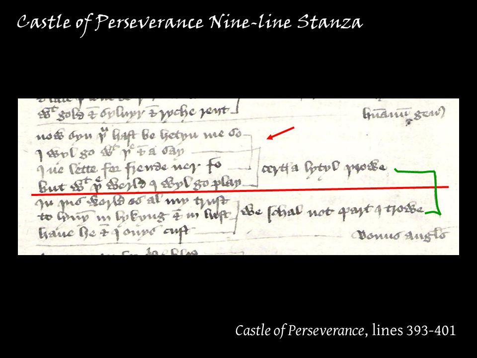 Castle of Perseverance, lines 393-401 Castle of Perseverance Nine-line Stanza