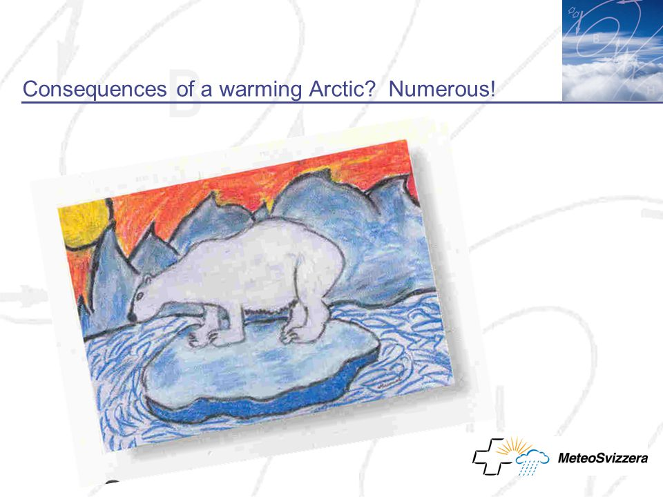 Consequences of a warming Arctic Numerous!
