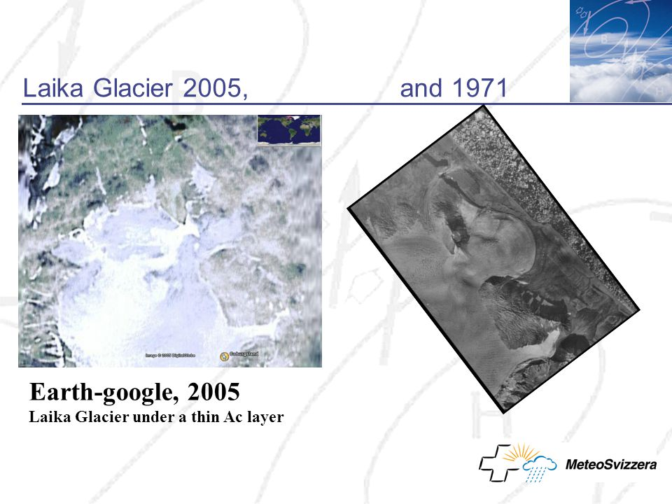 Laika Glacier 2005, and 1971 Earth-google, 2005 Laika Glacier under a thin Ac layer