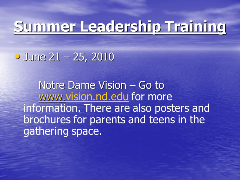 Summer Leadership Training June 21 – 25, 2010 June 21 – 25, 2010 Notre Dame Vision – Go to www.