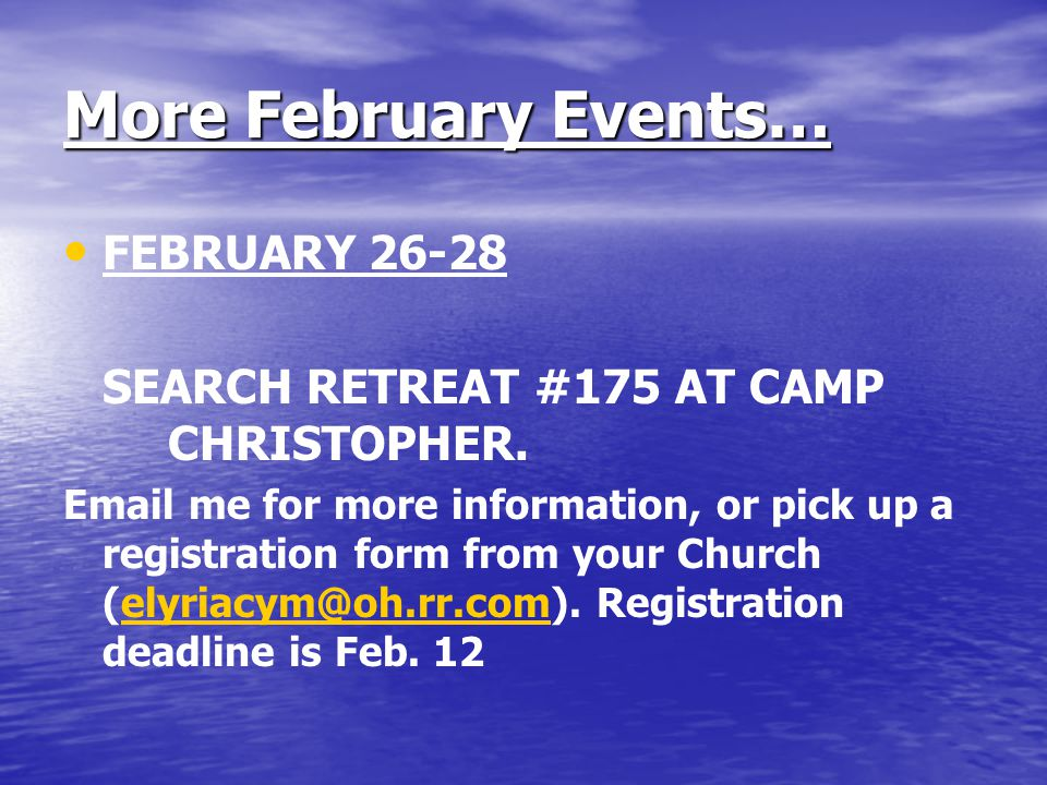More February Events… FEBRUARY SEARCH RETREAT #175 AT CAMP CHRISTOPHER.