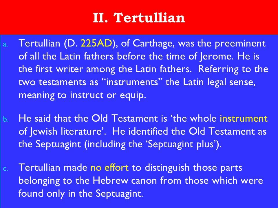 11 II. Tertullian a. Tertullian (D.