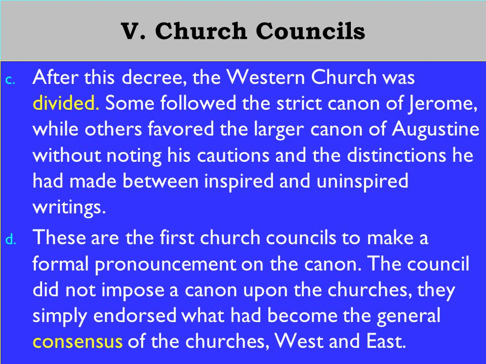 24 V.Church Councils c. After this decree, the Western Church was divided.