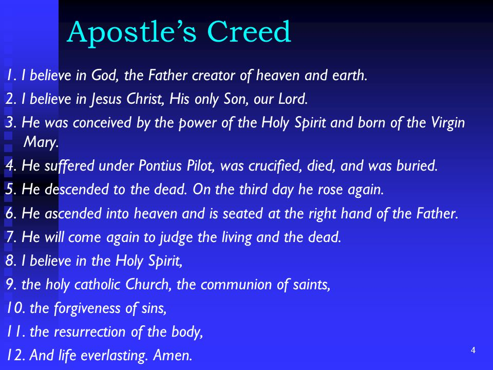 Apostle's Creed 1. I believe in God, the Father creator of heaven and earth.