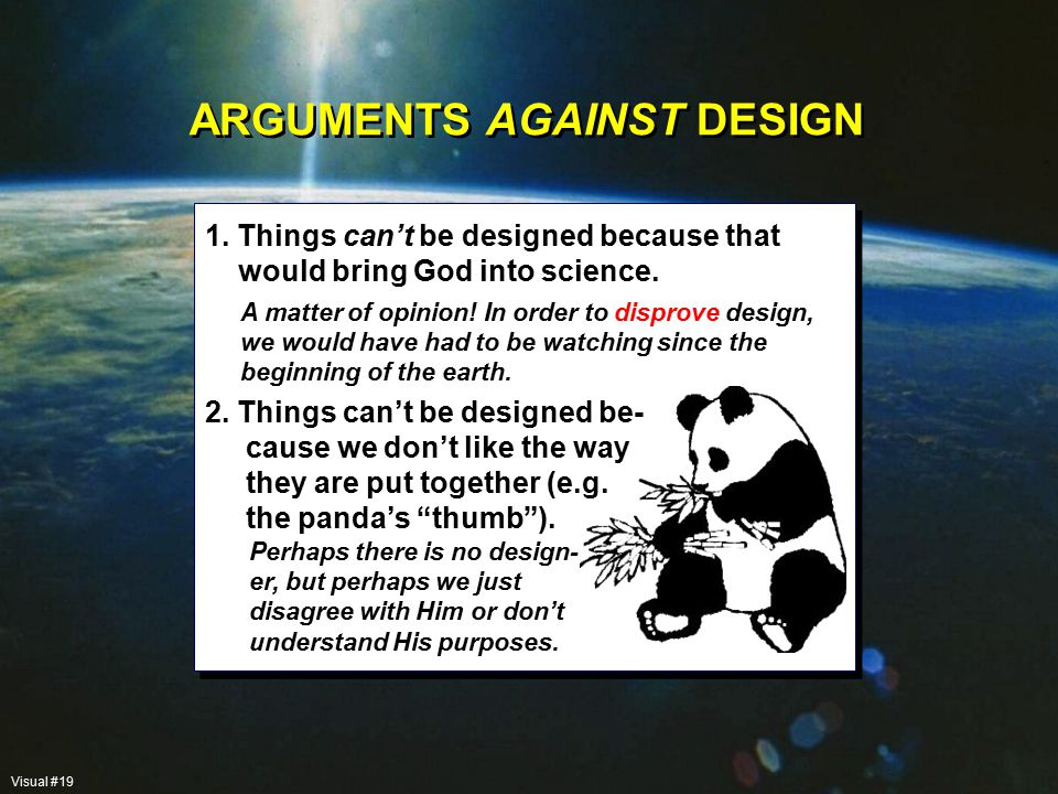 1. Things can't be designed because that would bring God into science.