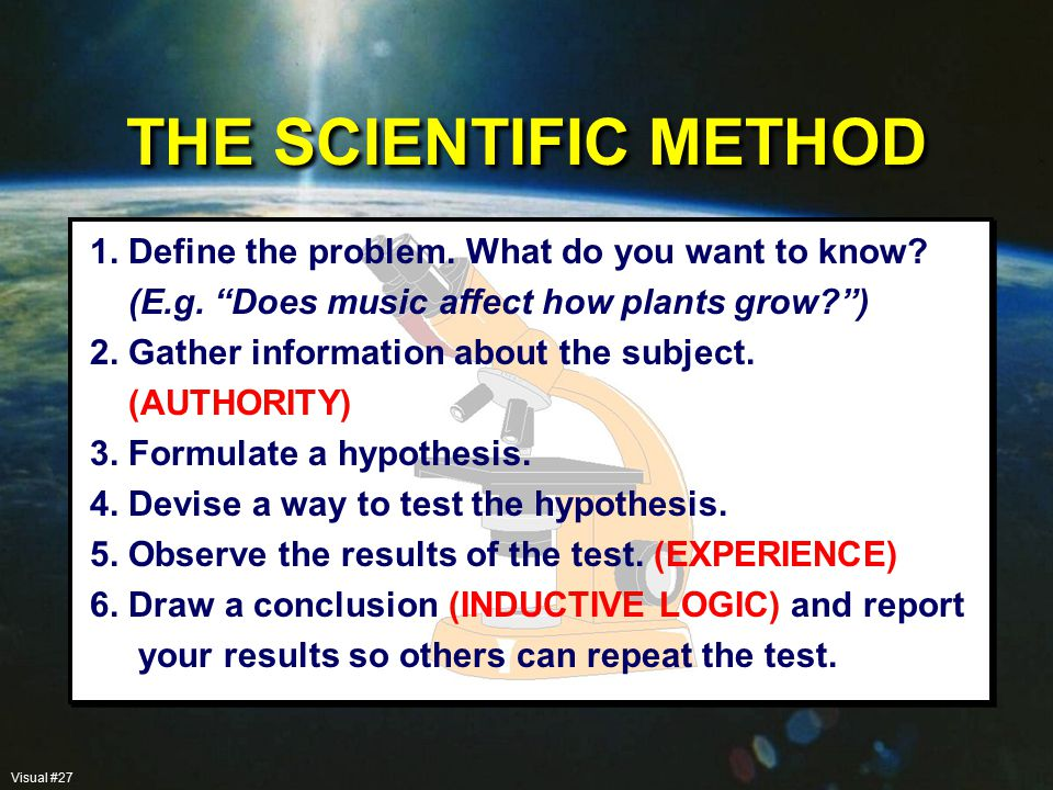 THE SCIENTIFIC METHOD 1. Define the problem. What do you want to know.