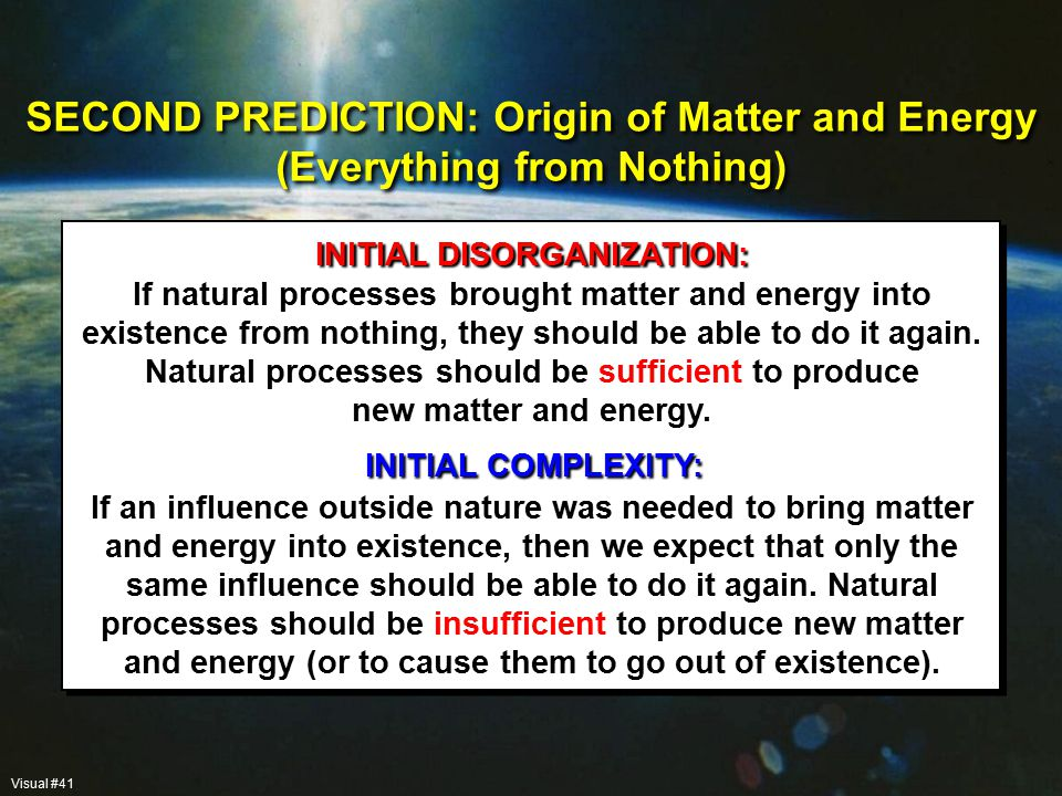 If natural processes brought matter and energy into existence from nothing, they should be able to do it again.
