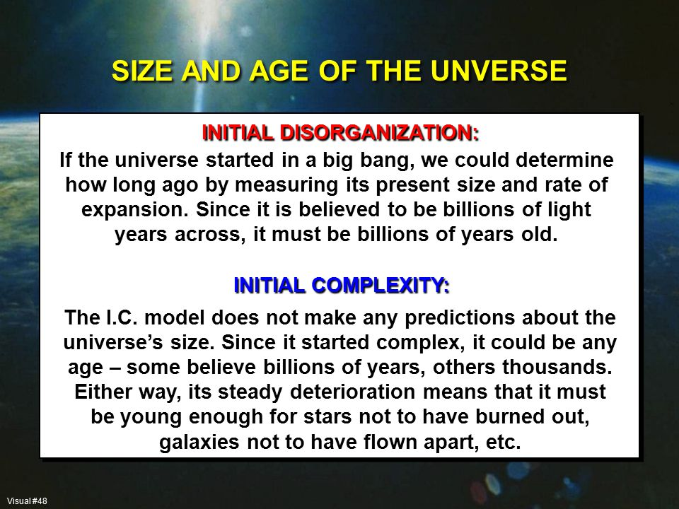 SIZE AND AGE OF THE UNVERSE If the universe started in a big bang, we could determine how long ago by measuring its present size and rate of expansion.