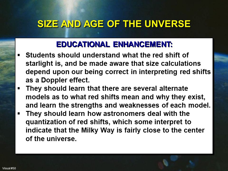  Students should understand what the red shift of starlight is, and be made aware that size calculations depend upon our being correct in interpreting red shifts as a Doppler effect.