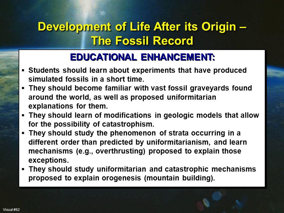 EDUCATIONAL ENHANCEMENT:  Students should learn about experiments that have produced simulated fossils in a short time.