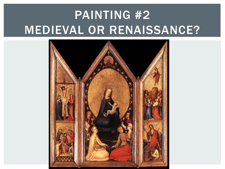 PAINTING #2 MEDIEVAL OR RENAISSANCE?