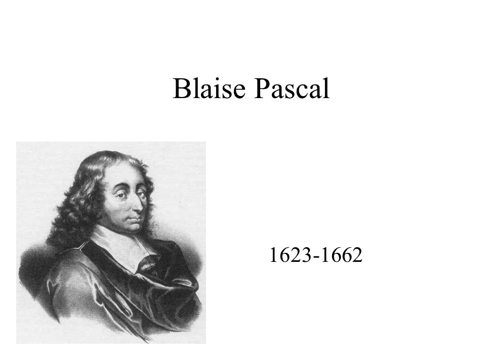 Blaise Pascal 1623-1662