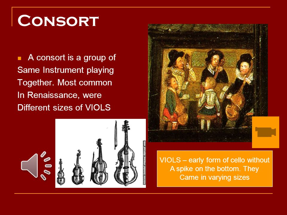 Consort A consort is a group of Same Instrument playing Together.