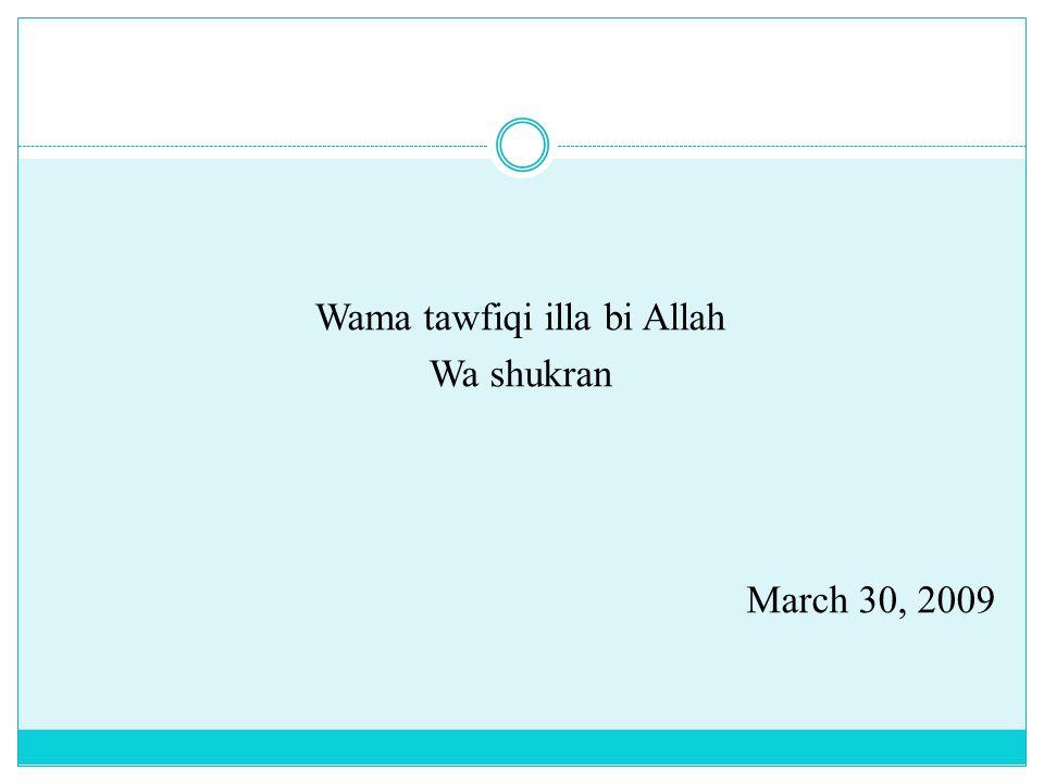 Wama tawfiqi illa bi Allah Wa shukran March 30, 2009