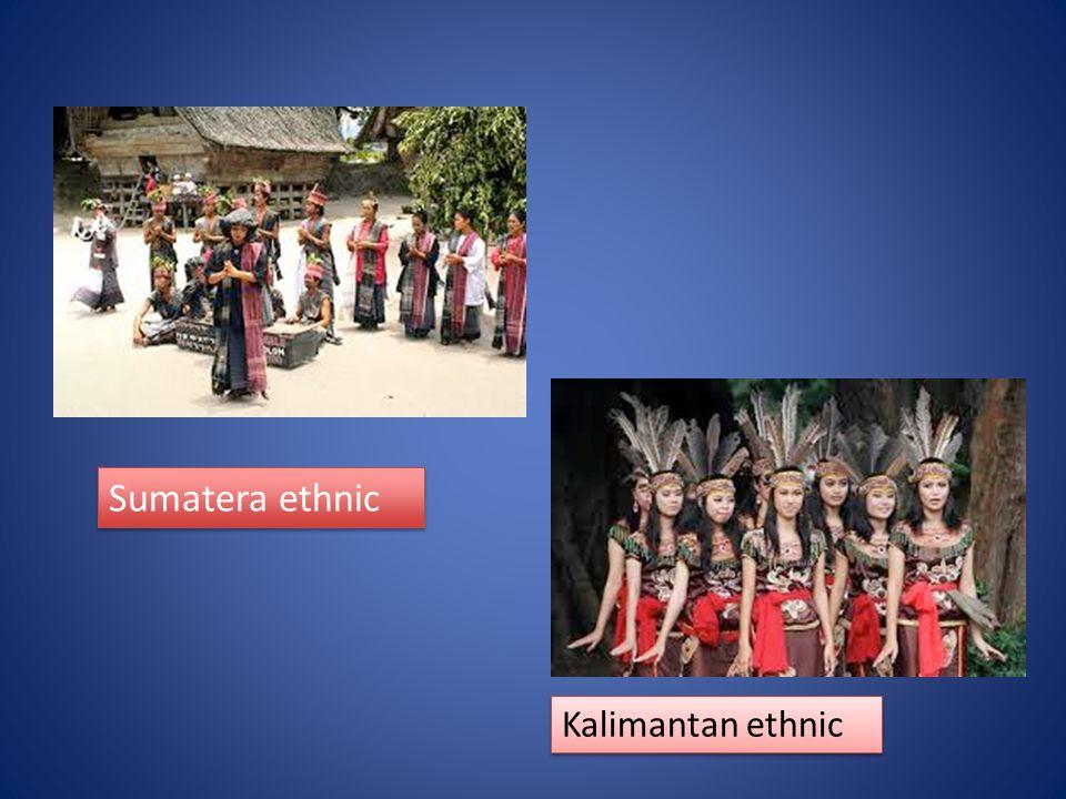 Sumatera ethnic Kalimantan ethnic