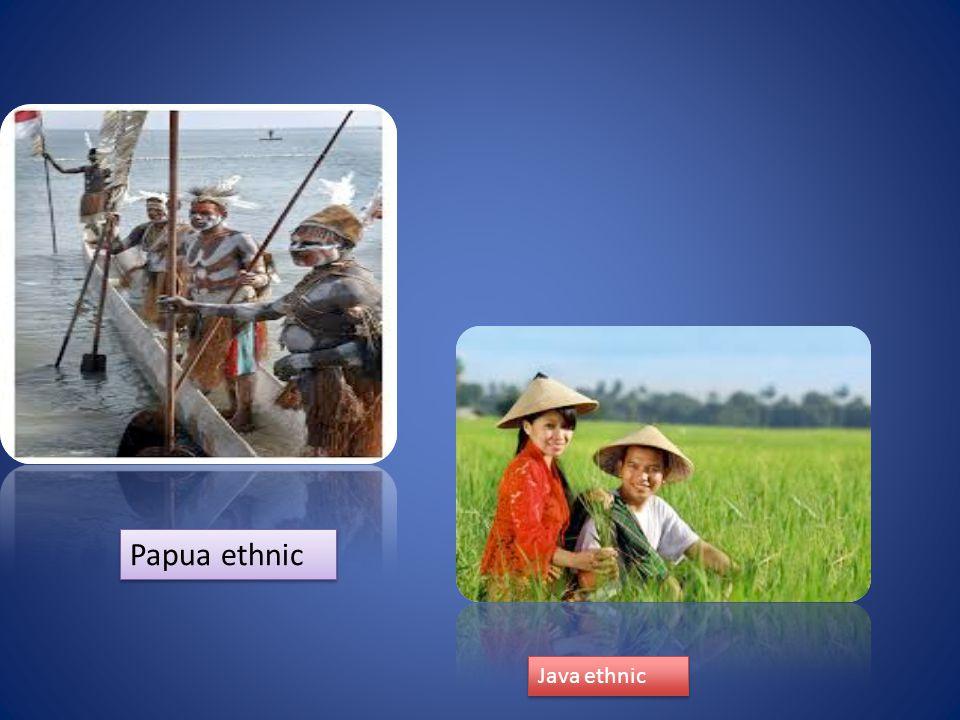 Papua ethnic Java ethnic