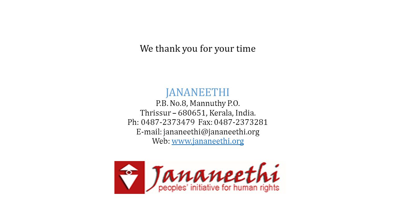 We thank you for your time JANANEETHI P.B. No.8, Mannuthy P.O.