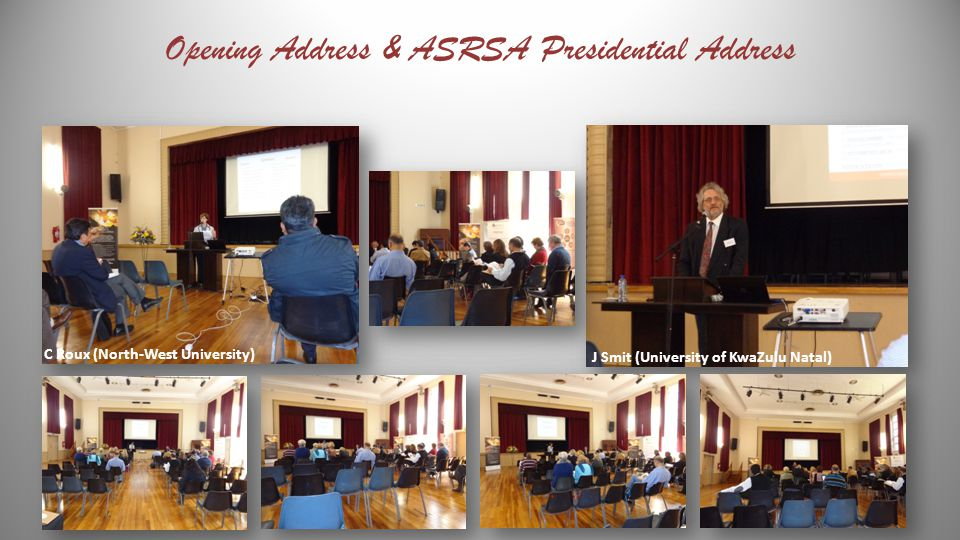Opening Address & ASRSA Presidential Address C Roux (North-West University) J Smit (University of KwaZulu Natal)