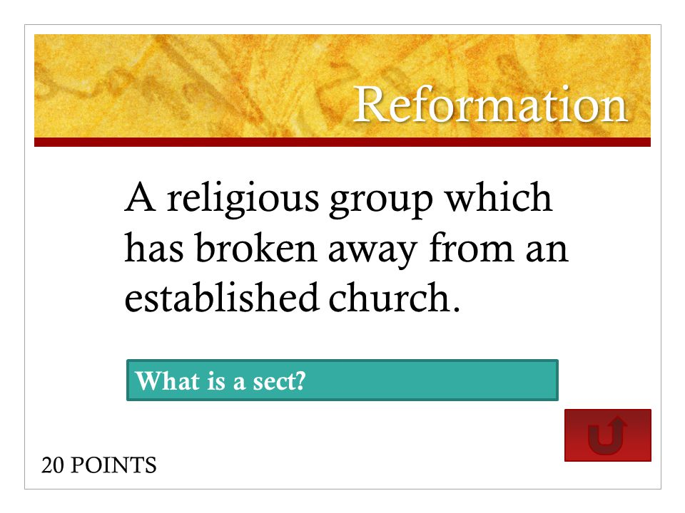 Reformation A religious group which has broken away from an established church.