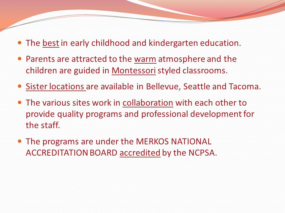 The best in early childhood and kindergarten education.