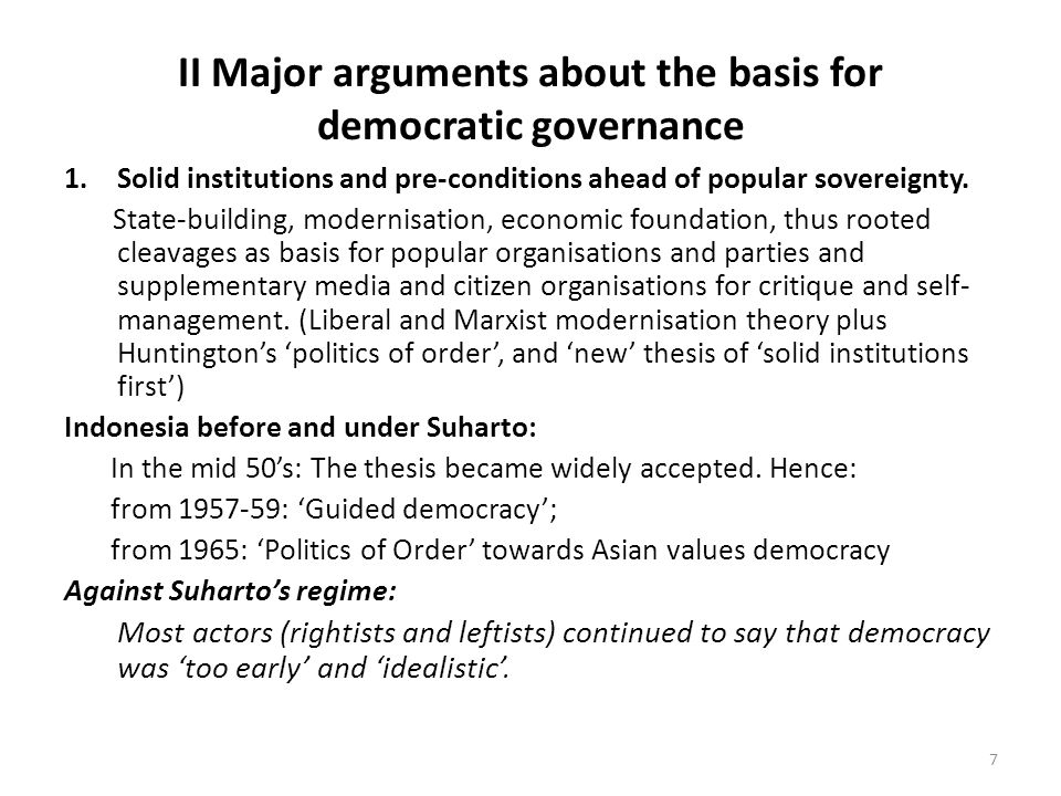 II Major arguments about the basis for democratic governance 1.Solid institutions and pre-conditions ahead of popular sovereignty.