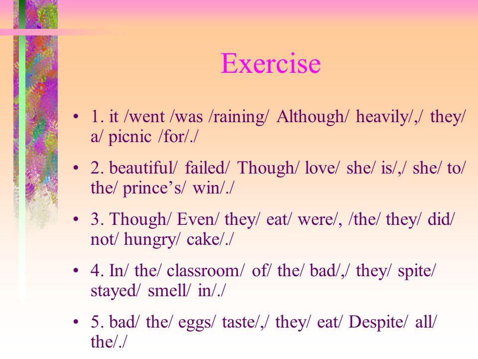 Exercise Rearrange the words or phrases into correct sentences.