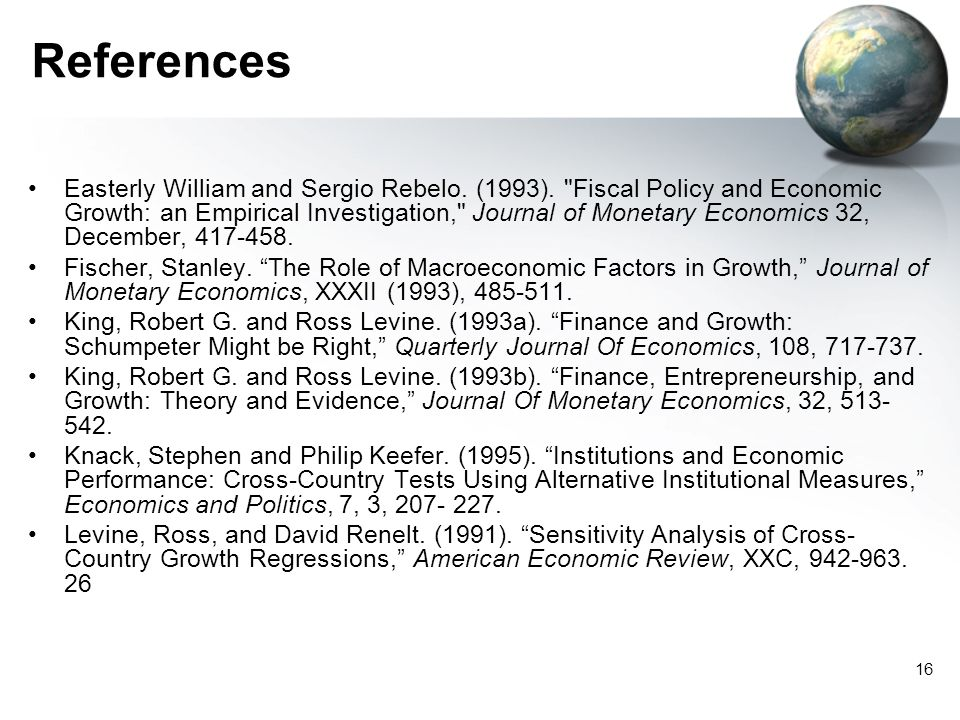 16 References Easterly William and Sergio Rebelo. (1993).