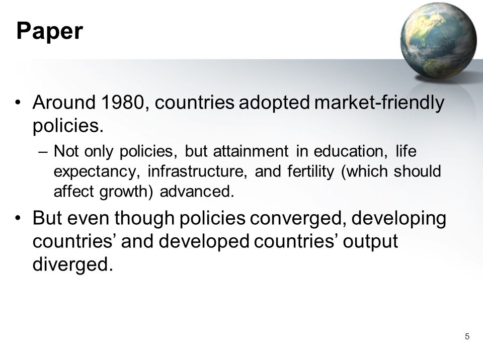 5 Paper Around 1980, countries adopted market-friendly policies.