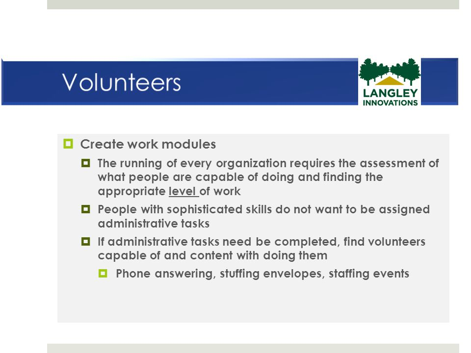  Create work modules  The running of every organization requires the assessment of what people are capable of doing and finding the appropriate leve