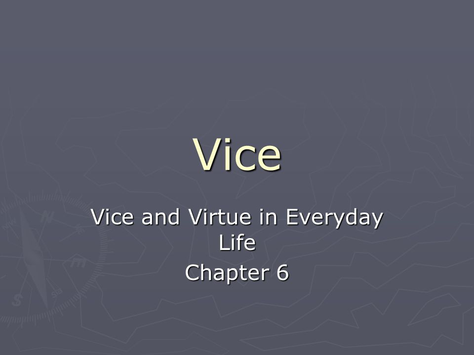 Vice Vice and Virtue in Everyday Life Chapter 6
