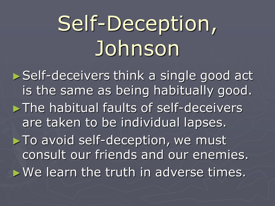 Upon Self-Deceit, Butler ► Good people can deceive themselves (King David).