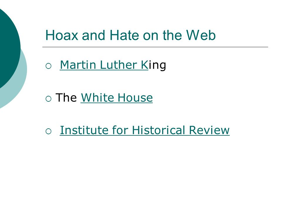 Hoax and Hate on the Web  Martin Luther KingMartin Luther K  The White HouseWhite House  Institute for Historical ReviewInstitute for Historical Review