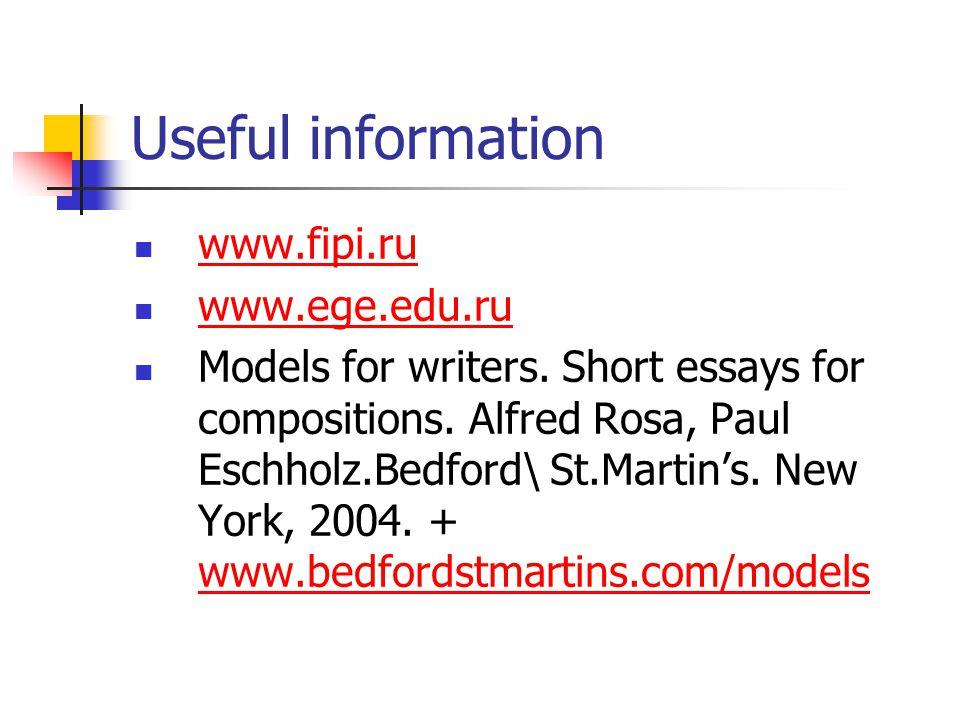 Useful information www.fipi.ru www.ege.edu.ru Models for writers.