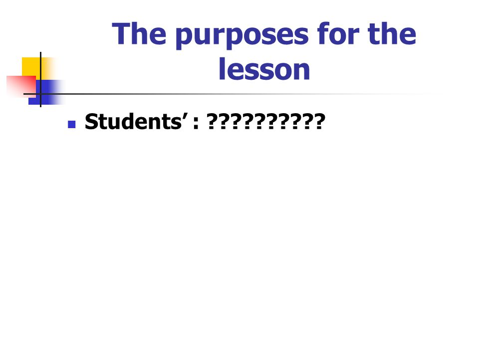 The purposes for the lesson Students' : ??????????