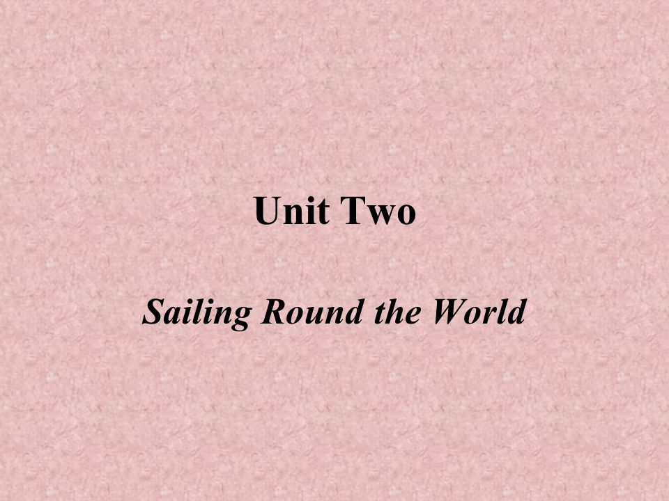 Unit Two Sailing Round the World