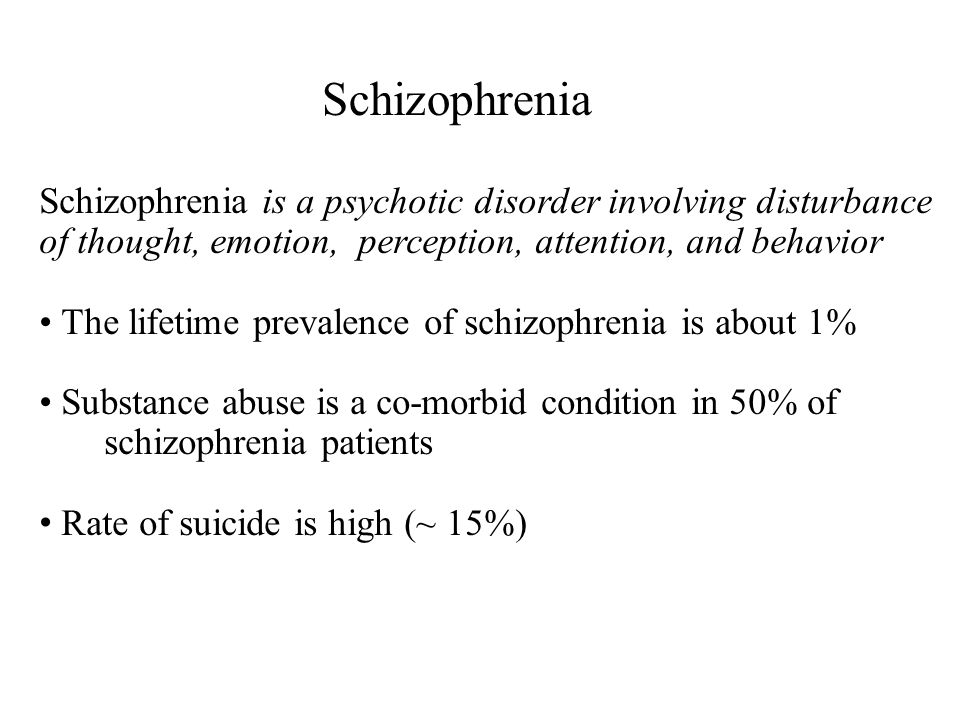 Schizophrenia is the most dreaded diagnosis of all mental disorders Course Appears to be a developmental disorder that is present at birth but does not become active until adolescence or later age of onset for men = early 20's, women = late 20's usually 5-10 years of deterioration, then stable may be improvement after 6th decade long-term follow-up studies show outcome may be better than previously thought Vermont Longitudinal Study: after 32 years, 62% recovered or showed only mild impairment