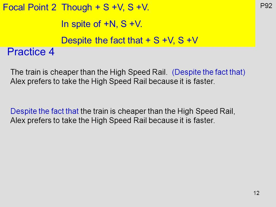 12 P92 Focal Point 2 Though + S +V, S +V. In spite of +N, S +V.
