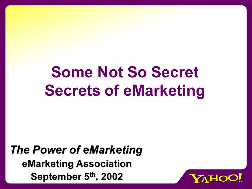 Not So Secret Secrets: 1.The Internet Opportunity (Still) Remains Huge 2.