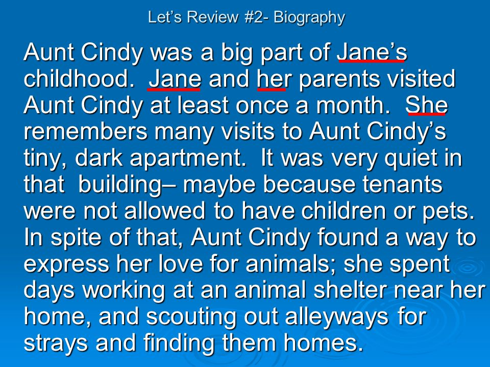 Let's Review #2- Biography Aunt Cindy was a big part of Jane's childhood.