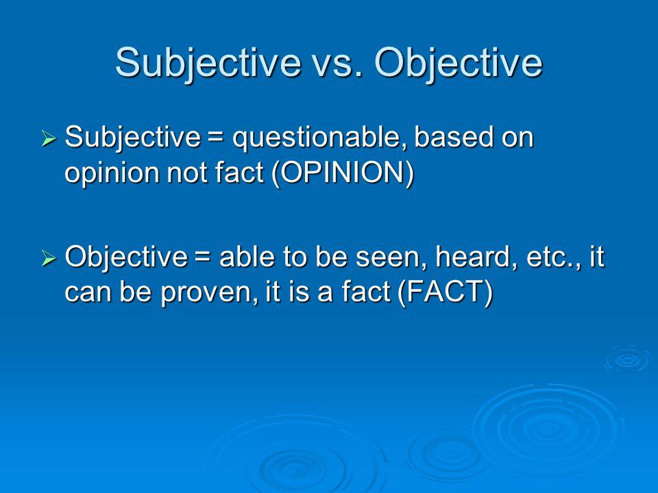Subjective vs.