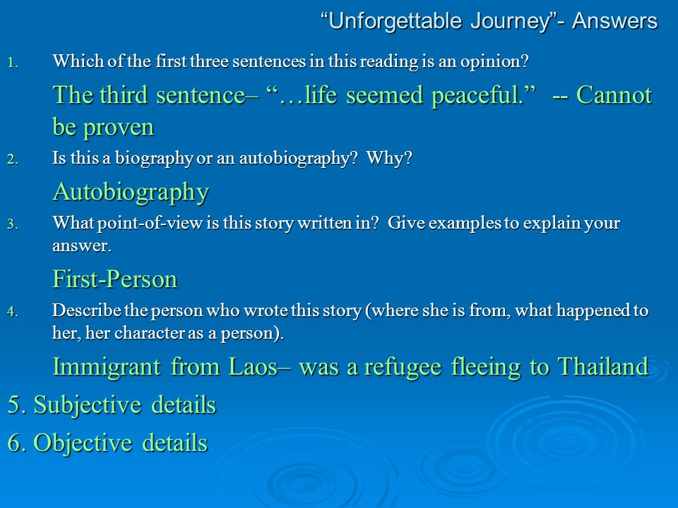 """""""Unforgettable Journey""""- Answers 1. Which of the first three sentences in this reading is an opinion? The third sentence– """"…life seemed peaceful."""" --"""