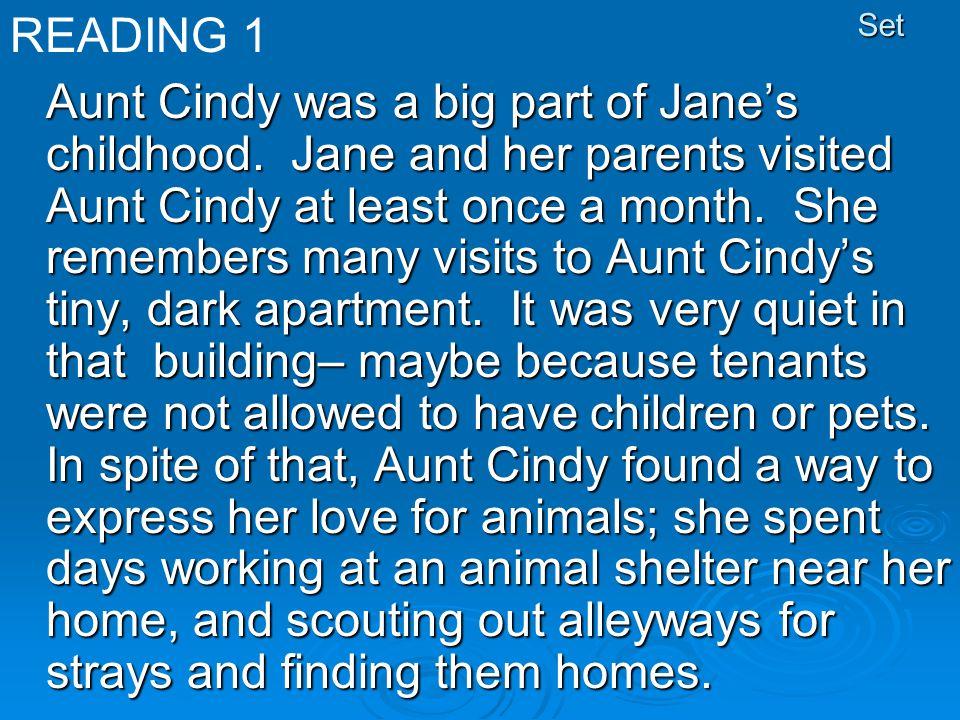 Set Aunt Cindy was a big part of Jane's childhood.