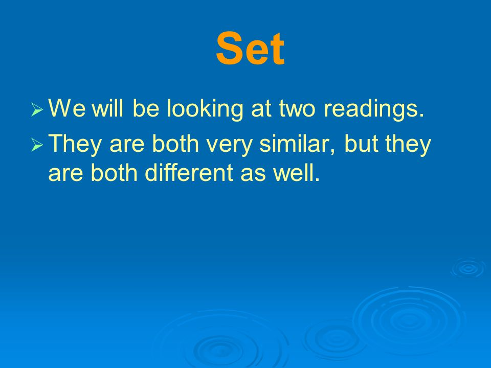 Set   We will be looking at two readings.
