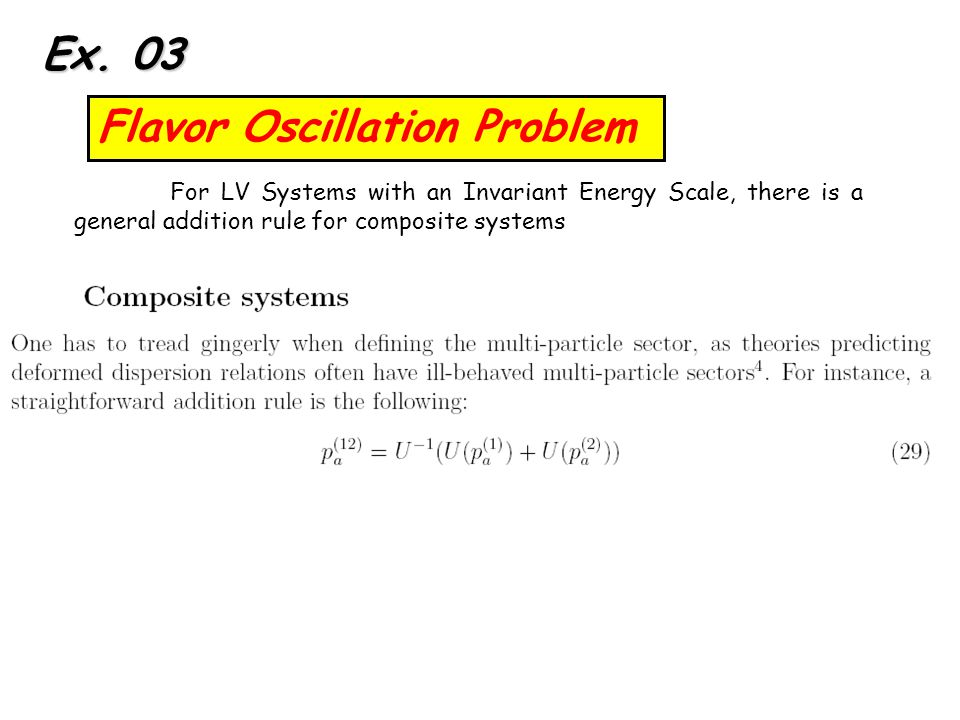Flavor Oscillation Problem For LV Systems with an Invariant Energy Scale, there is a general addition rule for composite systems Ex.
