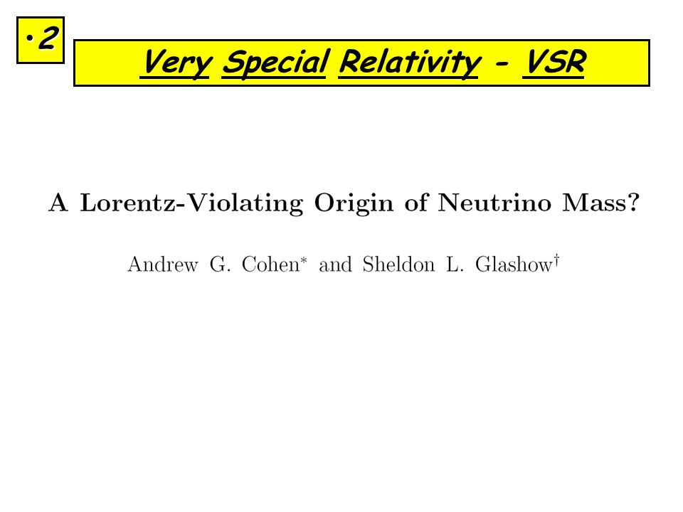 Very Special Relativity - VSR 2