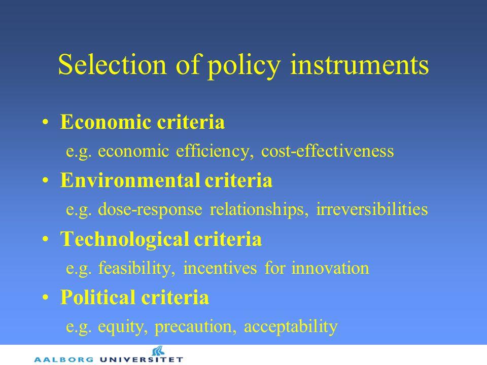 Selection of policy instruments Economic criteria e.g.
