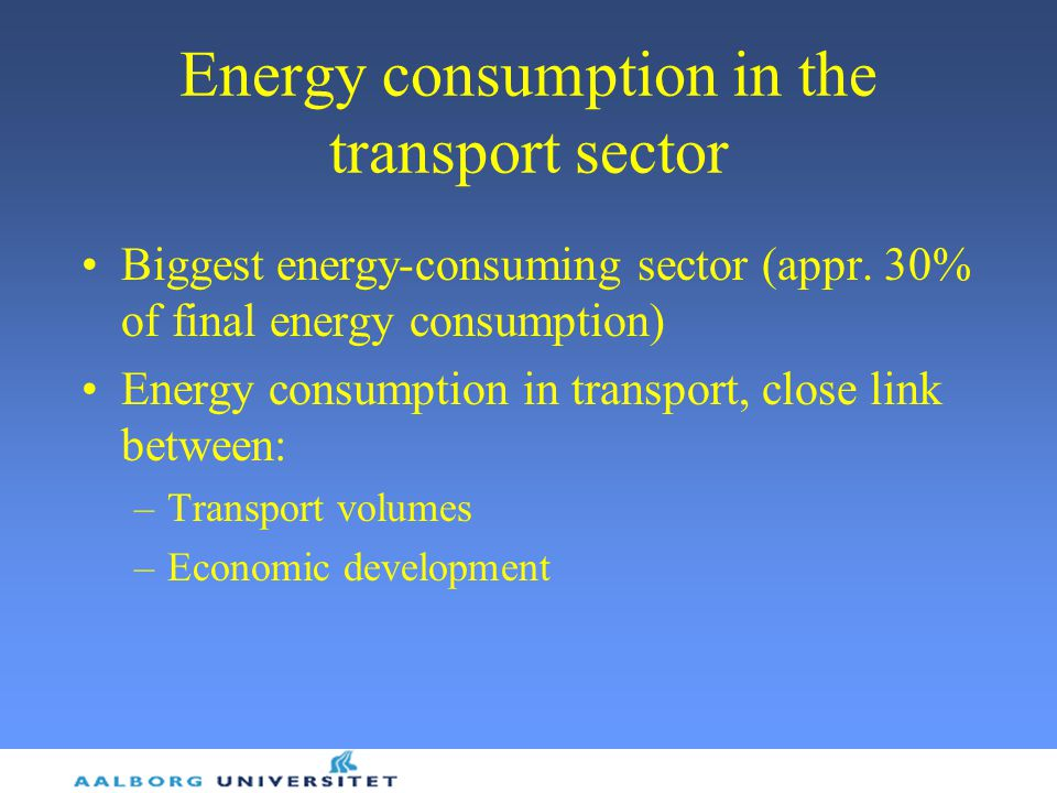 Energy consumption in the transport sector Biggest energy-consuming sector (appr.