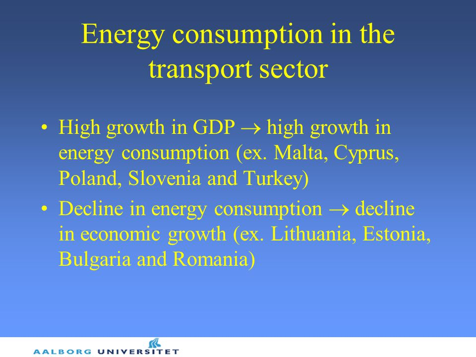 Energy consumption in the transport sector High growth in GDP  high growth in energy consumption (ex.